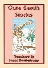 OUTA KAREL'S STORIES - 15 South African Folk and Fairy Tales: 15 children's stories from the tip of Africa
