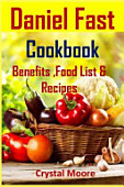 Daniel Fast Cookbook Benefits Food List Recipes