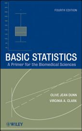 Basic Statistics: A Primer for the Biomedical Sciences, Edition 4