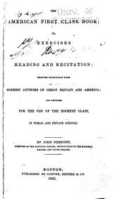 The American First Class Book: Or, Exercises in Reading and Recitation : Selected Principally from Modern Authors of Great Britain and America, and Designed for the Use of the Highest Class, in Public and Private Schools, Book 4