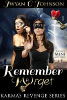 Remember to Forget  2nd Edition  A Cozy Mini Mystery PDF