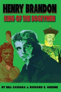 Henry Brandon  King Of The Bogeymen     The Vicious Villain of Vintage Cinema PDF