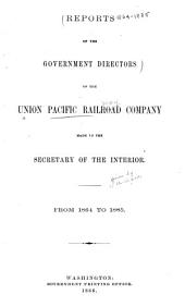 Report of the Government Directors of the Union Pacific Railway to the Secretary of the Interior ...