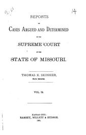 Reports of Cases Argued and Determined in the Supreme Court of the State of Missouri: Volume 73