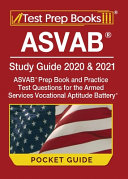 ASVAB Study Guide 2020   2021 Pocket Guide  ASVAB Prep Book and Practice Test Questions for the Armed Services Vocational Aptitude Battery  Includes D PDF