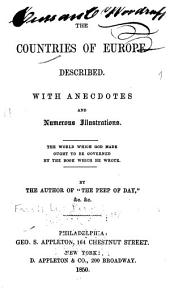 The countries of Europe described: with anecdotes and numerous illustrations