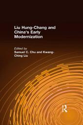 Liu Hung-Chang and China's Early Modernization
