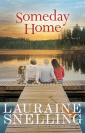 Someday Home: A Novel