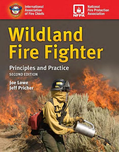 Download Wildland Fire Fighter  Principles and Practice Book