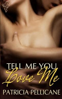 Tell Me You Love Me PDF