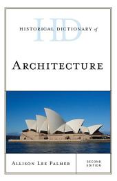 Historical Dictionary of Architecture: Edition 2