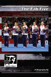 The Fab Five: Jordyn Wieber, Gabby Douglas and the U.S. Women's Gymnastics Team: GymnStars Volume 3