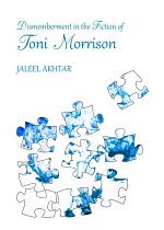 Dismemberment in the Fiction of Toni Morrison