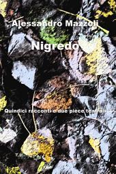 Nigredo: Quindici racconti e due pièce teatrali