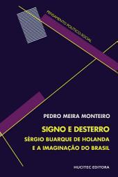 Signo e desterro – Sérgio Buarque de Holanda e a imaginação do Brasil