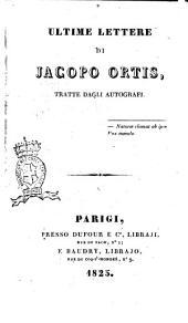 Ultime lettere di Jacopo Ortis, tratte dagli autografi