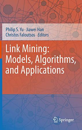 Link Mining  Models  Algorithms  and Applications PDF