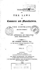 A Treatise on the Laws of Commerce and Manufactures and the Contracts Relating Thereto, with an Appendix of Treaties, Statutes, and Precedents: 2. London : A. Strahan for Henry Butterworth, 1824, Volume 1