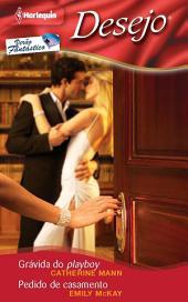Grávida do playboy-Pedido de casamento