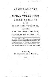 Archéologie de Mons Seleucus, ville romaine dans le pays des Voconces, aujourd'hui Labatie-Mont-Saléon, préfecture des Hautes-Alpes