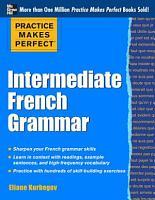 Practice Makes Perfect  Intermediate French Grammar PDF