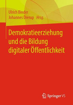 Demokratieerziehung und die Bildung digitaler   ffentlichkeit PDF