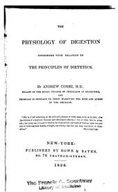 The Physiology of Digestion: Considered with Relation to the Principles of Dietetics