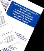 Best Practice Approaches for Characterizing, Communicating and Incorporating Scientific Uncertainty in Climate Decision Making : Synthesis and Assessment Product 5.2 Report