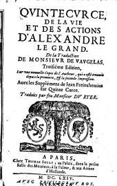 Quintecurce, de la vie et des actions d'Alexandre le Grand. De la traduction de monsieur de Vavgelas. 3. ed