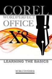 Corel Wordperfect Office X8: Learning the Basics