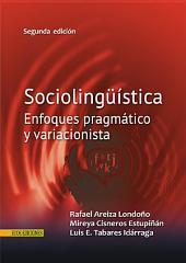 Sociolingüística: Enfoques pragmático y variacionista