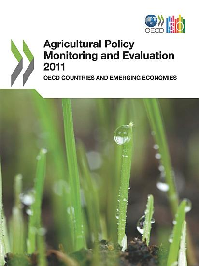 Agricultural Policy Monitoring and Evaluation 2011 OECD Countries and Emerging Economies PDF
