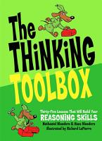 The Thinking Toolbox  Thirty Five Lessons That Will Build Your Reasoning Skills PDF