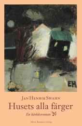 Husets alla färger: En kärleksroman