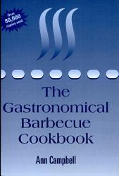 The Gastronomical Barbecue Cookbook Book PDF