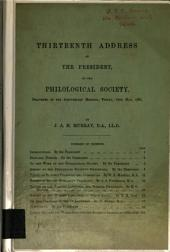 Thirteenth Address of the President to the Philological Society: Delivered at the Anniversary Meeting, Friday, 16th May, 1884