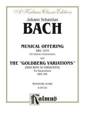"The Musical Offering and The ""Goldberg Variations"": For Piano"