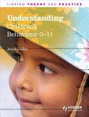 Understanding Children's Behaviour 0-11 Years