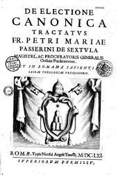De Electione canonica tractatus, Fr. Petri Mariae Passerini
