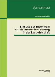 Einfluss der Bioenergie auf die Produktionsplanung in der Landwirtschaft PDF