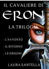Il cavaliere di Eron - Trilogia completa