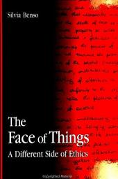 Face of Things, The: A Different Side of Ethics