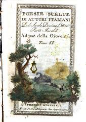 Poesie scelte di autori italiani del secolo decimo-ottavo parte inedite ad uso della gioventu. Tomo 1. [-2.]: 2