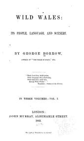 Wild Wales: Its People, Language, and Scenery, Volume 1