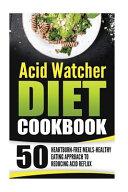 Acid Watcher Diet Cookbook PDF