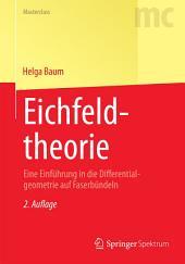 Eichfeldtheorie: Eine Einführung in die Differentialgeometrie auf Faserbündeln, Ausgabe 2