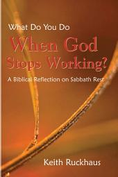 When God Stops Working: A Biblical Reflection on Sabbath Rest