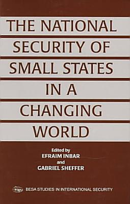 The National Security of Small States in a Changing World PDF