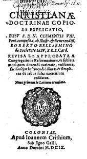 Christianae doctrinae capiosa explicatio