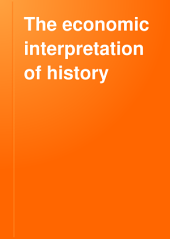 The Economic Interpretation of History: (lectures Delivered in Worcester College Hall, Oxford, 1887-8)